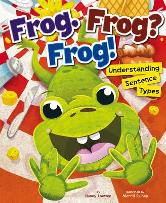 Frog. Frog? Frog! By Loewen, Nancy/ Rainey, Merrill (ILT)