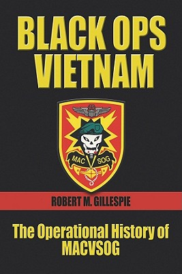 Black Ops, Vietnam By Gillespie, Robert M.
